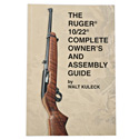 The Ruger® 10/22® Complete Owner's and Assembly Guide